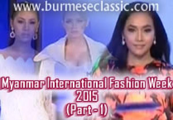 Myanmar International Fashion Week 2015 (P-1)